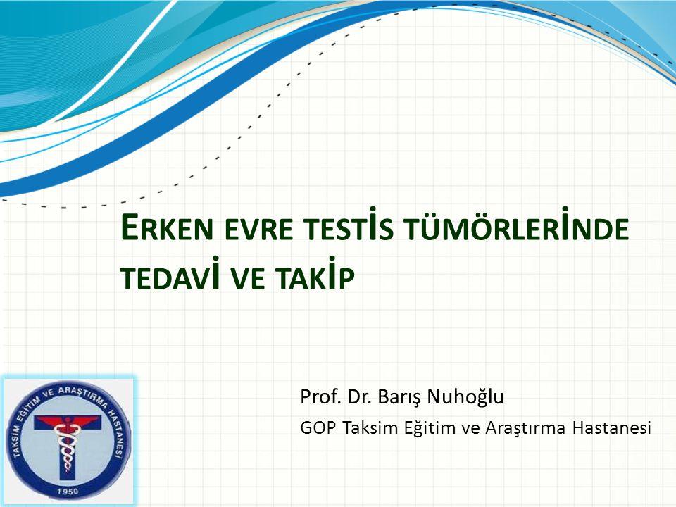 Erken evre testİs tümörlerİnde tedavİ ve takİp