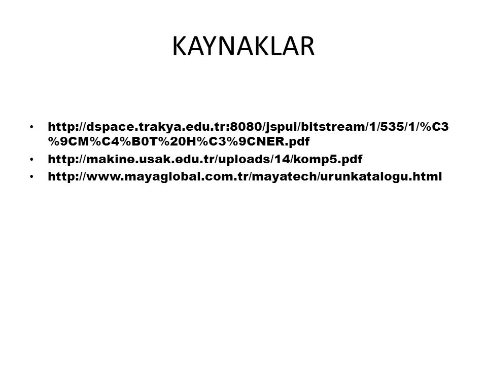 KAYNAKLAR http://dspace.trakya.edu.tr:8080/jspui/bitstream/1/535/1/%C3%9CM%C4%B0T%20H%C3%9CNER.pdf.