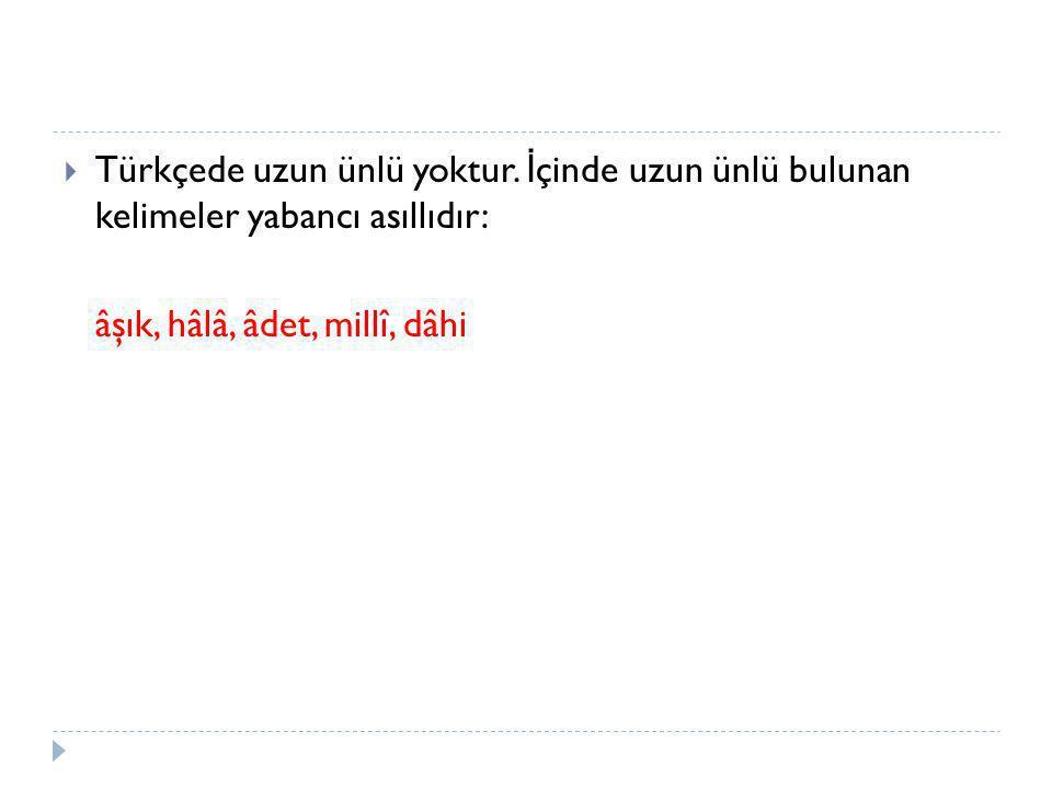 Türkçede uzun ünlü yoktur