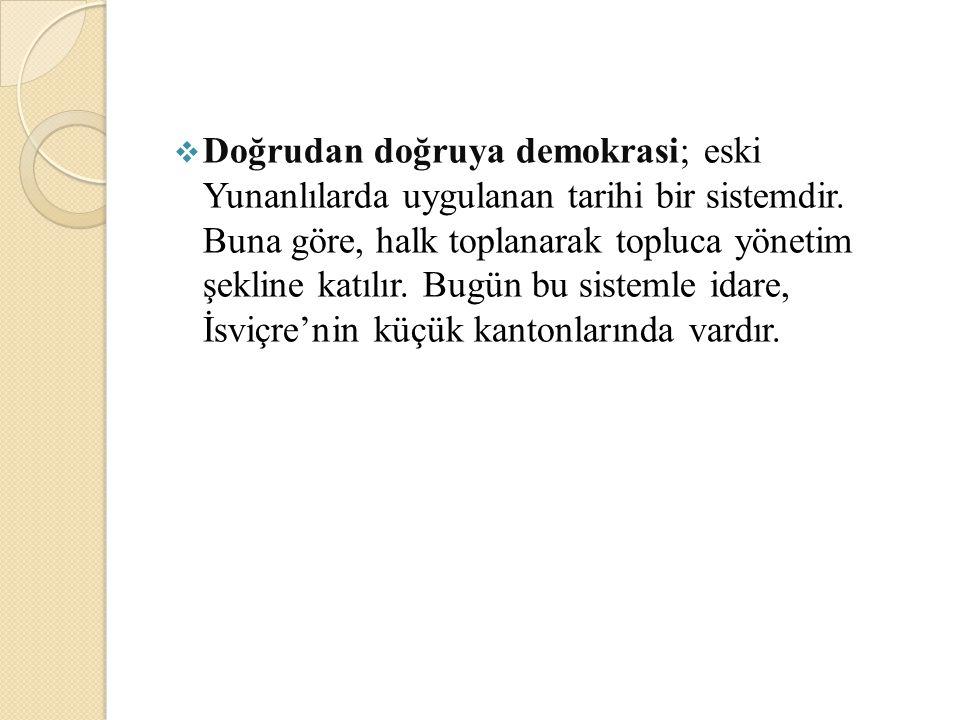 Doğrudan doğruya demokrasi; eski Yunanlılarda uygulanan tarihi bir sistemdir.