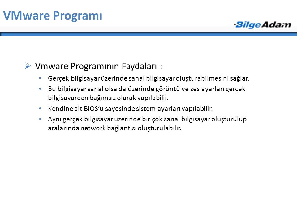 VMware Programı Vmware Programının Faydaları :