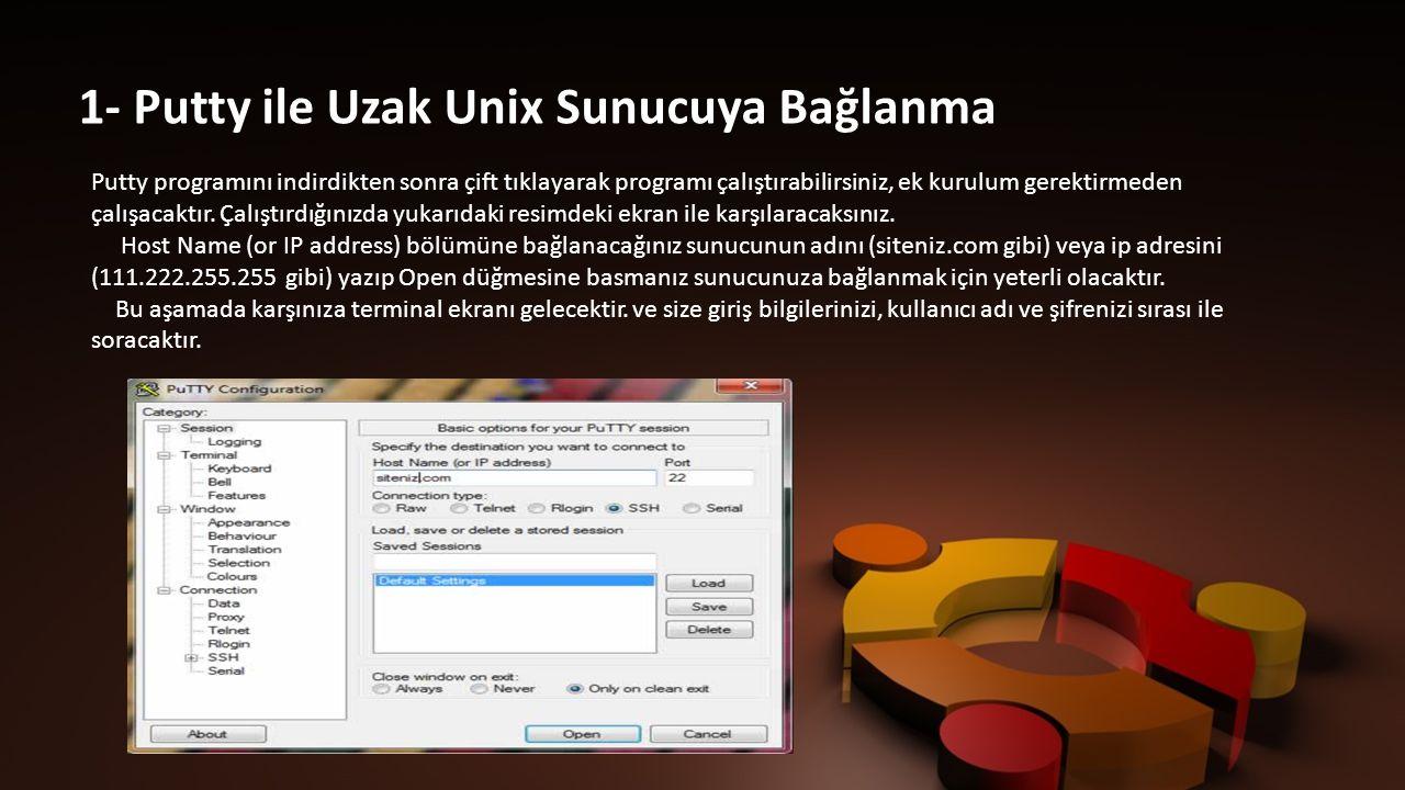 1- Putty ile Uzak Unix Sunucuya Bağlanma