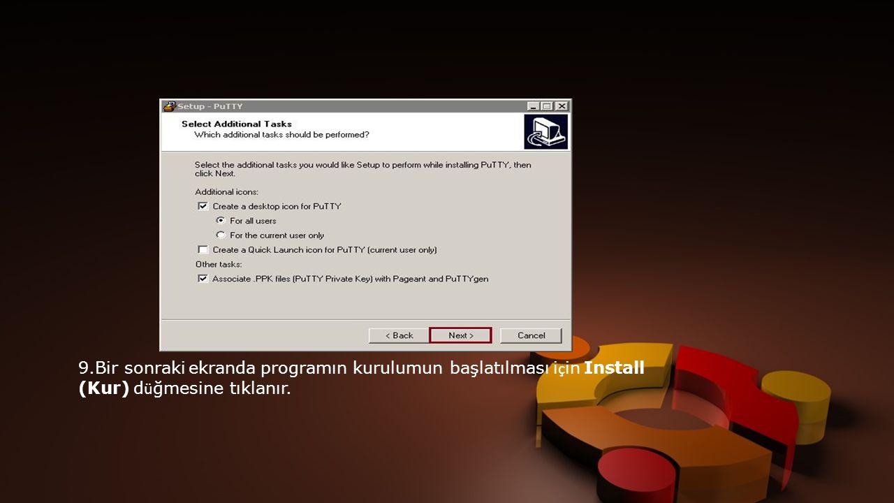 9.Bir sonraki ekranda programın kurulumun başlatılması için Install (Kur) düğmesine tıklanır.