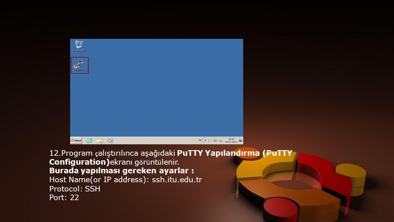 12.Program çalıştırılınca aşağıdaki PuTTY Yapılandırma (PuTTY Configuration)ekranı görüntülenir.