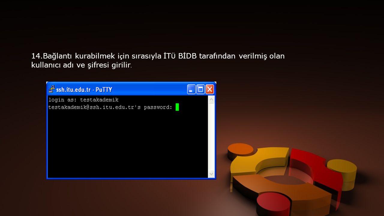 14.Bağlantı kurabilmek için sırasıyla İTÜ BİDB tarafından verilmiş olan kullanıcı adı ve şifresi girilir.
