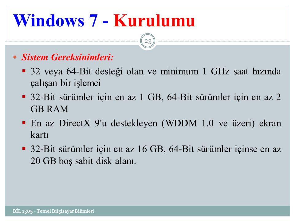 Windows 7 - Kurulumu Sistem Gereksinimleri: