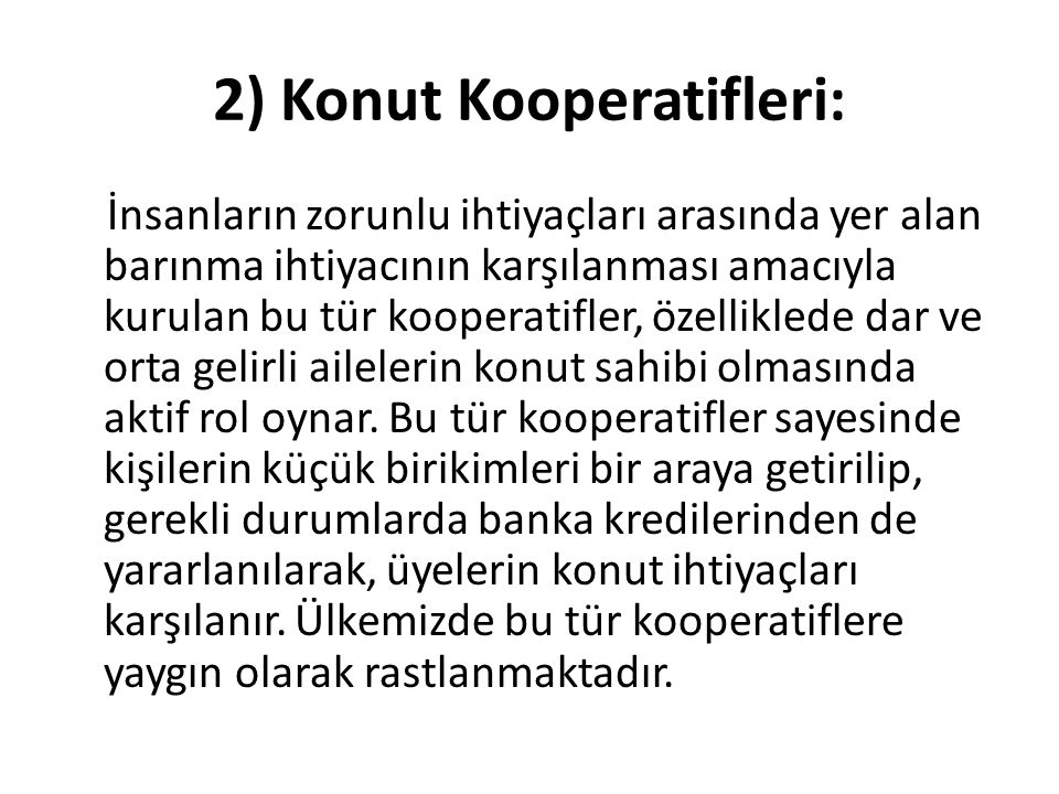 2) Konut Kooperatifleri: