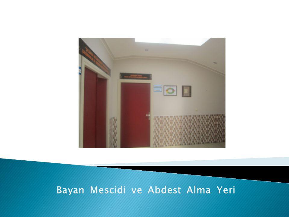 Bayan Mescidi ve Abdest Alma Yeri