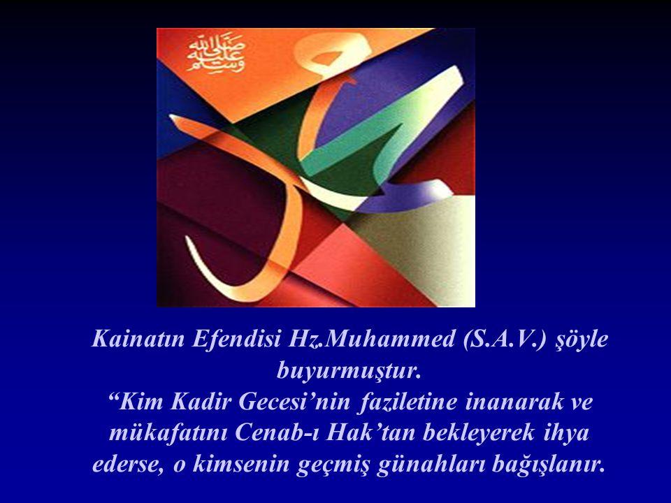Kainatın Efendisi Hz. Muhammed (S. A. V. ) şöyle buyurmuştur