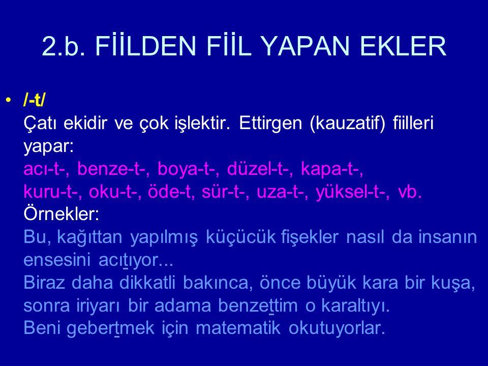 2.b. FİİLDEN FİİL YAPAN EKLER