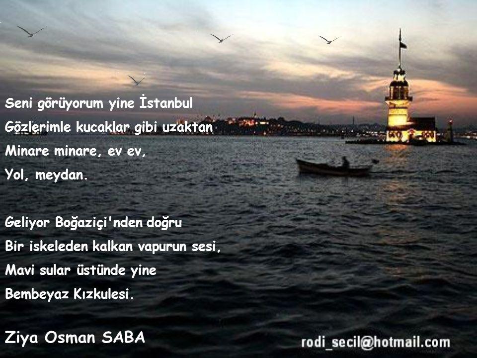 Ziya Osman SABA Seni görüyorum yine İstanbul