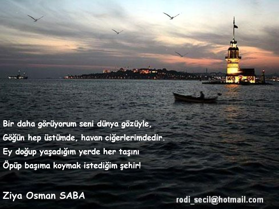 Ziya Osman SABA Bir daha görüyorum seni dünya gözüyle,