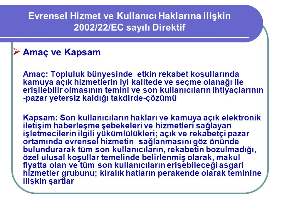 Evrensel Hizmet ve Kullanıcı Haklarına ilişkin 2002/22/EC sayılı Direktif