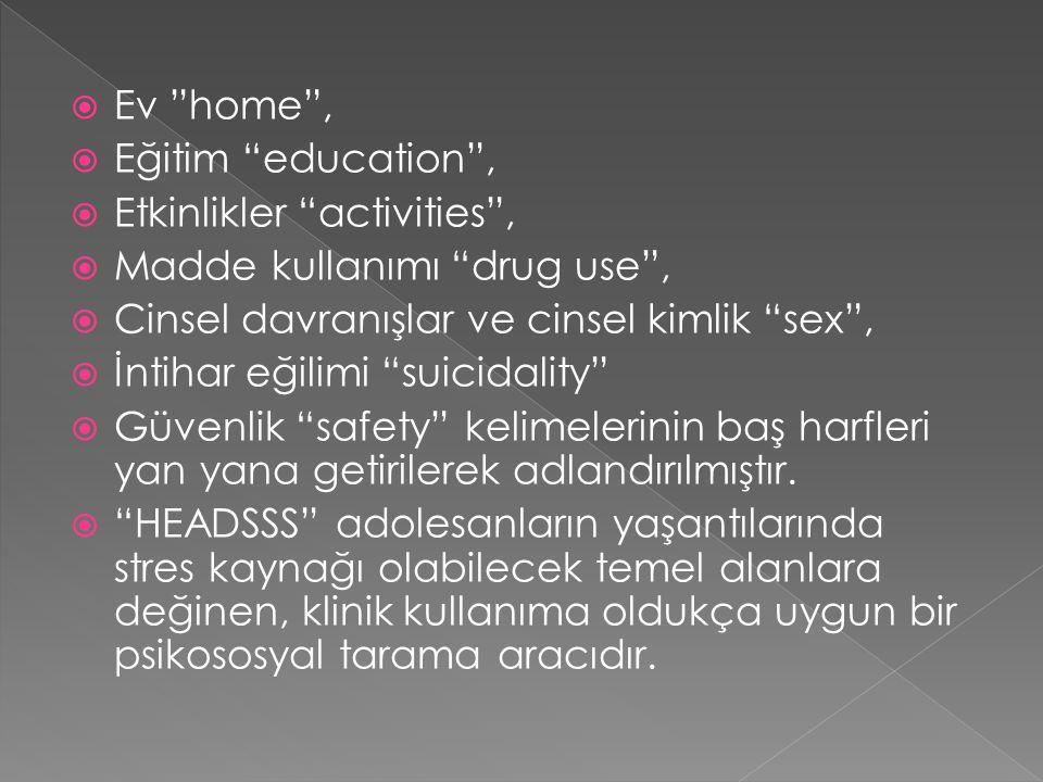 Ev home , Eğitim education , Etkinlikler activities , Madde kullanımı drug use , Cinsel davranışlar ve cinsel kimlik sex ,