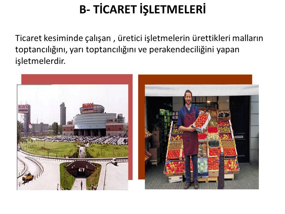 B- TİCARET İŞLETMELERİ