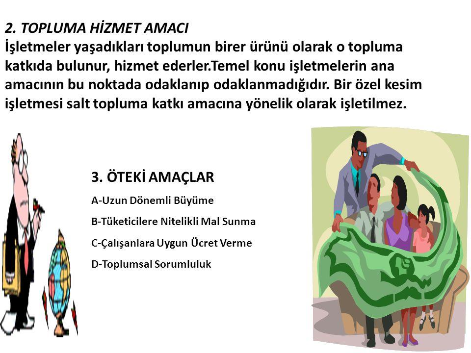 2. TOPLUMA HİZMET AMACI