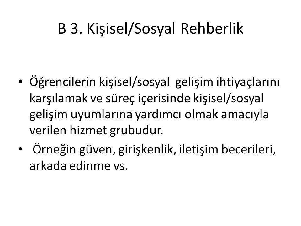 B 3. Kişisel/Sosyal Rehberlik
