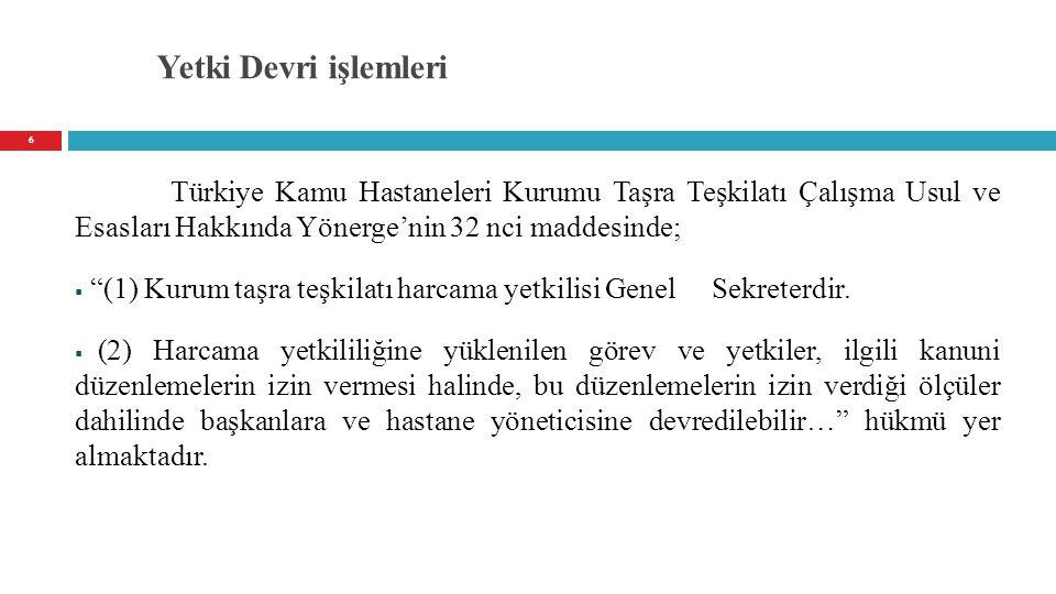 Yetki Devri işlemleri Türkiye Kamu Hastaneleri Kurumu Taşra Teşkilatı Çalışma Usul ve Esasları Hakkında Yönerge'nin 32 nci maddesinde;