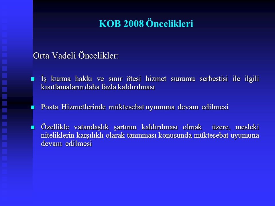 KOB 2008 Öncelikleri Orta Vadeli Öncelikler: