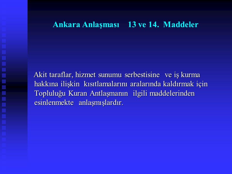 Ankara Anlaşması 13 ve 14. Maddeler
