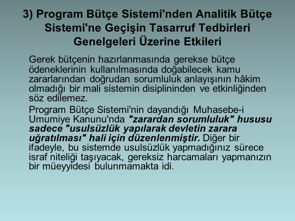3) Program Bütçe Sistemi nden Analitik Bütçe Sistemi ne Geçişin Tasarruf Tedbirleri Genelgeleri Üzerine Etkileri