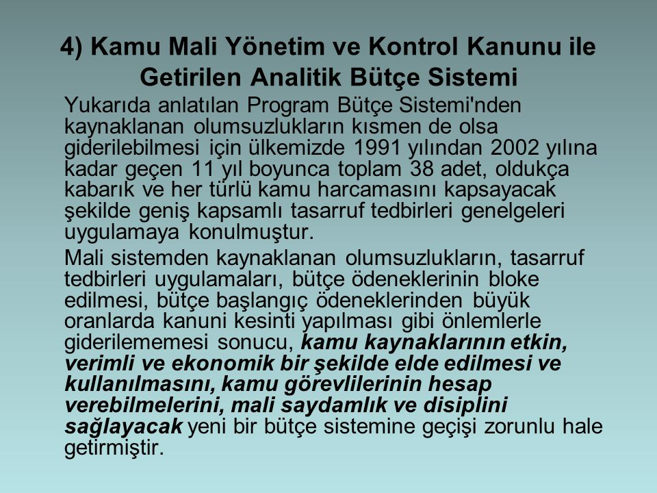4) Kamu Mali Yönetim ve Kontrol Kanunu ile Getirilen Analitik Bütçe Sistemi