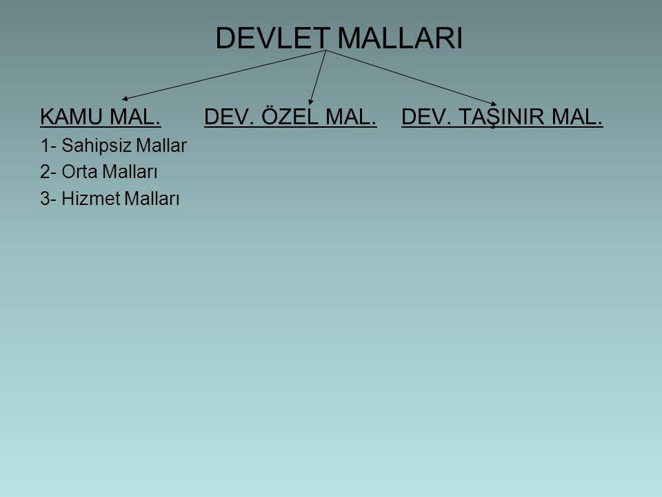 DEVLET MALLARI KAMU MAL. DEV. ÖZEL MAL. DEV. TAŞINIR MAL.