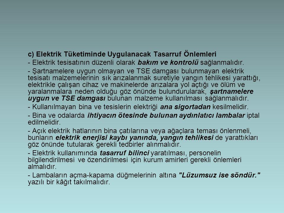 c) Elektrik Tüketiminde Uygulanacak Tasarruf Önlemleri