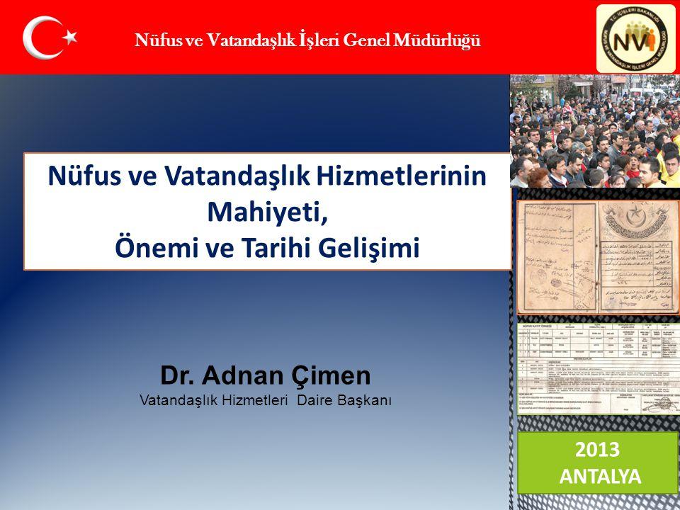 Nüfus ve Vatandaşlık Hizmetlerinin Mahiyeti, Önemi ve Tarihi Gelişimi