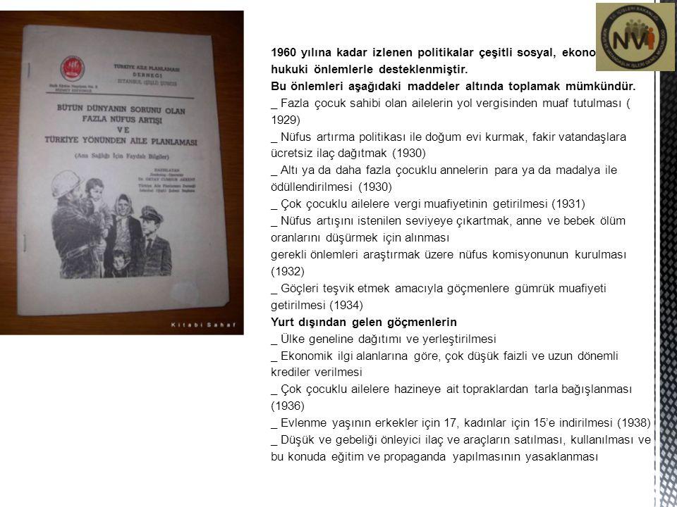 1960 yılına kadar izlenen politikalar çeşitli sosyal, ekonomik ve hukuki önlemlerle desteklenmiştir.
