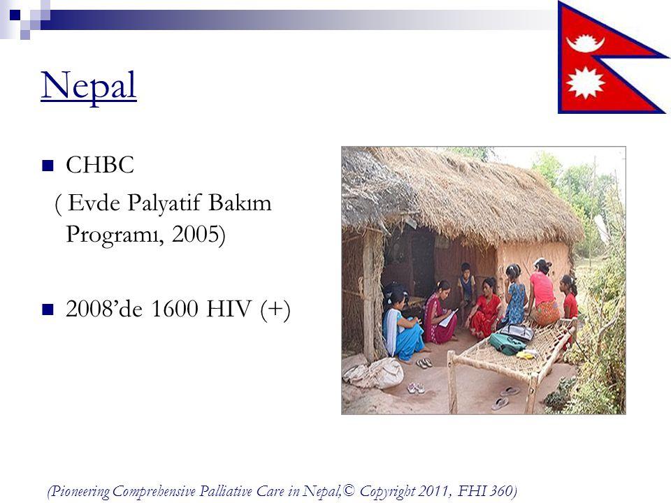Nepal CHBC ( Evde Palyatif Bakım Programı, 2005) 2008'de 1600 HIV (+)
