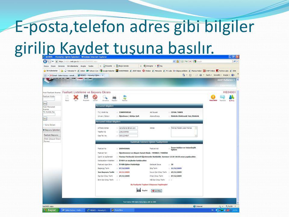 E-posta,telefon adres gibi bilgiler girilip Kaydet tuşuna basılır.