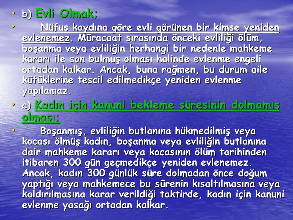b) Evli Olmak;