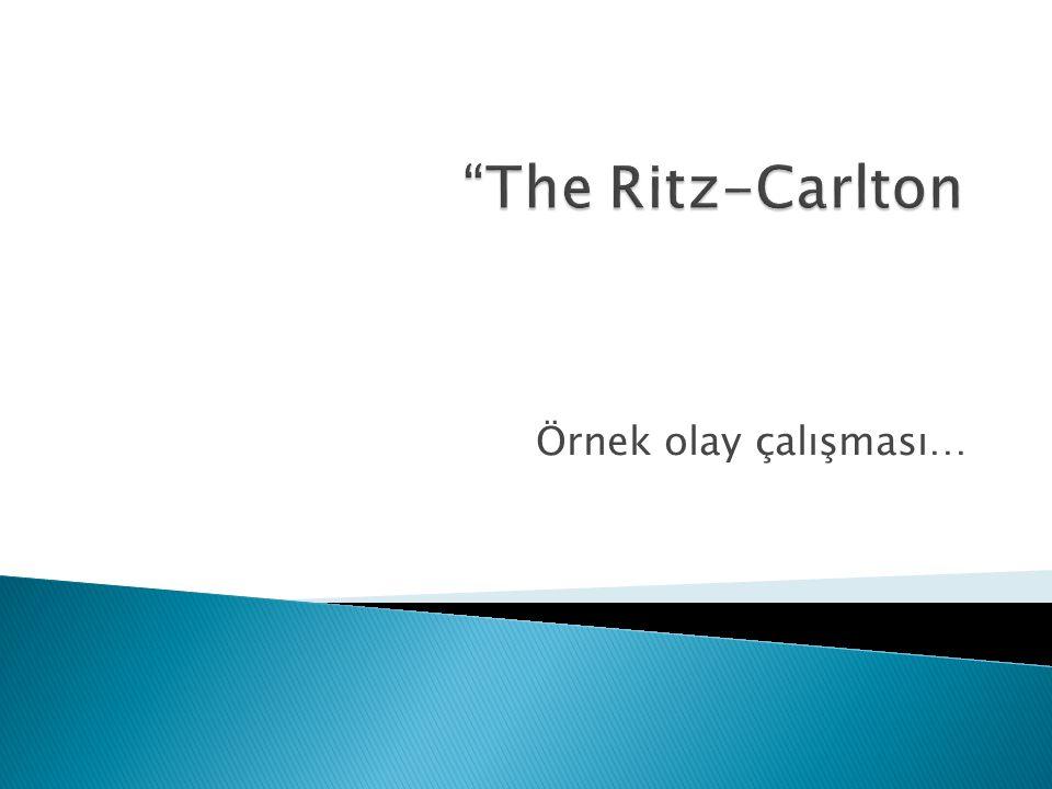 The Ritz-Carlton Örnek olay çalışması…