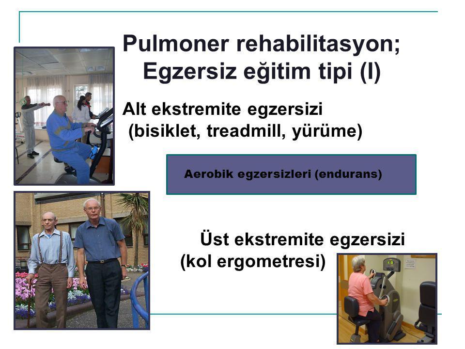 Pulmoner rehabilitasyon; Egzersiz eğitim tipi (I)