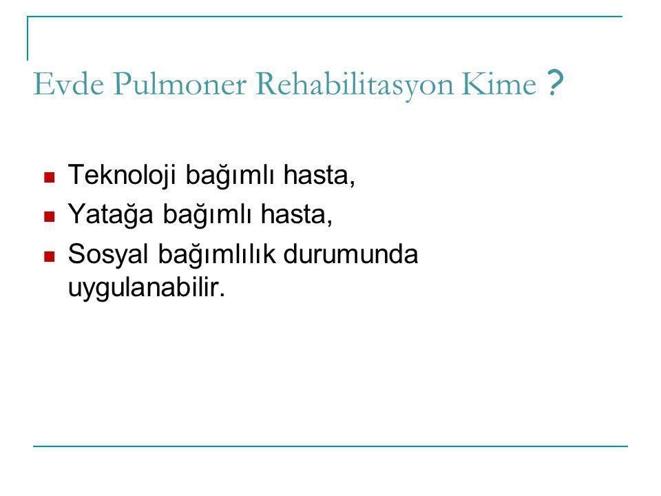 Evde Pulmoner Rehabilitasyon Kime