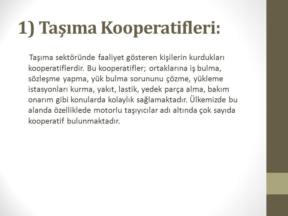 1) Taşıma Kooperatifleri: