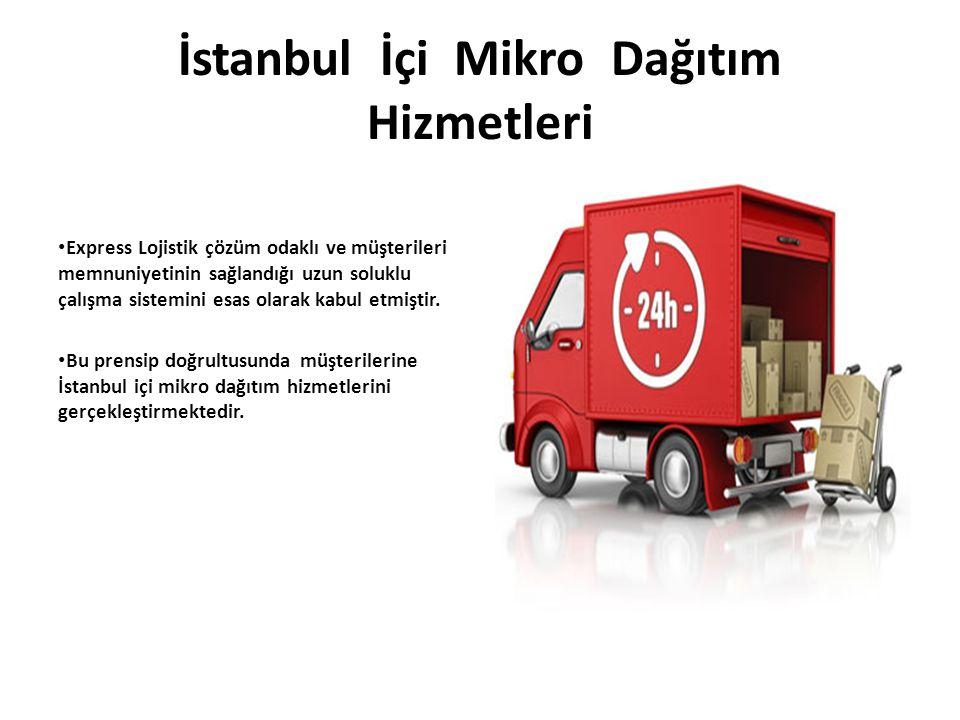 İstanbul İçi Mikro Dağıtım Hizmetleri