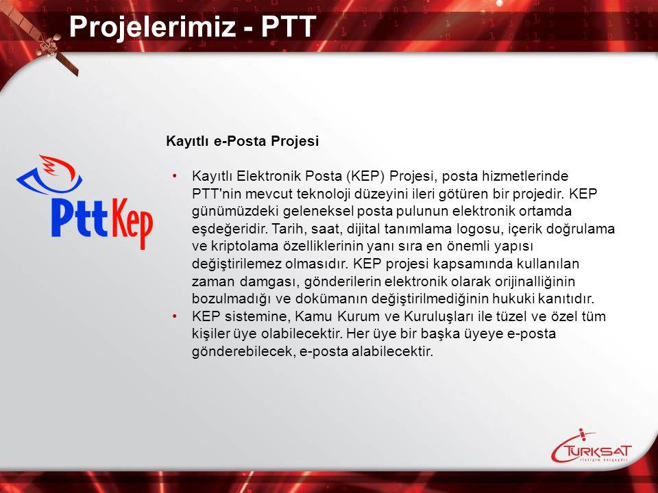 Projelerimiz - PTT Kayıtlı e-Posta Projesi