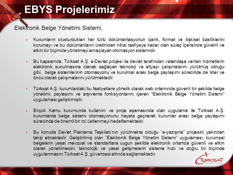 EBYS Projelerimiz Elektronik Belge Yönetimi Sistemi,