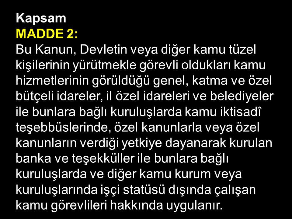 Kapsam MADDE 2: