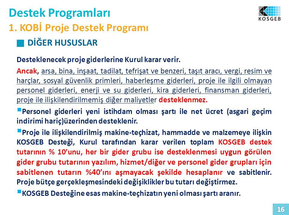 Destek Programları 1. KOBİ Proje Destek Programı DİĞER HUSUSLAR