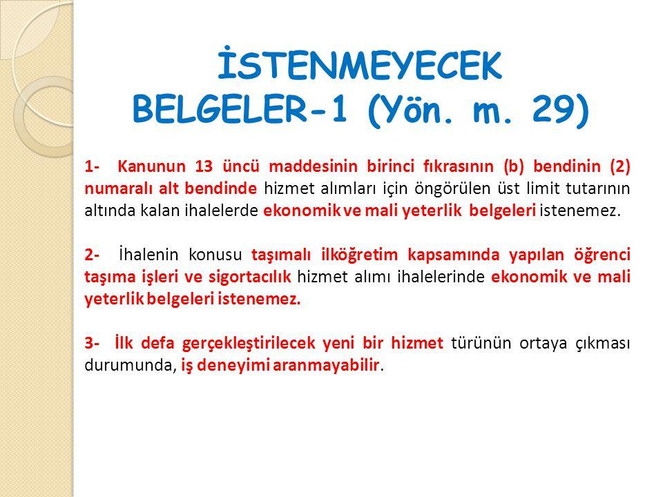İSTENMEYECEK BELGELER-1 (Yön. m. 29)