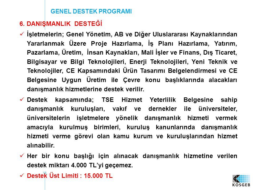 GENEL DESTEK PROGRAMI 6. DANIŞMANLIK DESTEĞİ.