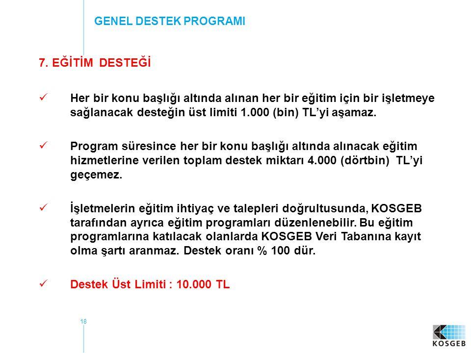 GENEL DESTEK PROGRAMI 7. EĞİTİM DESTEĞİ.