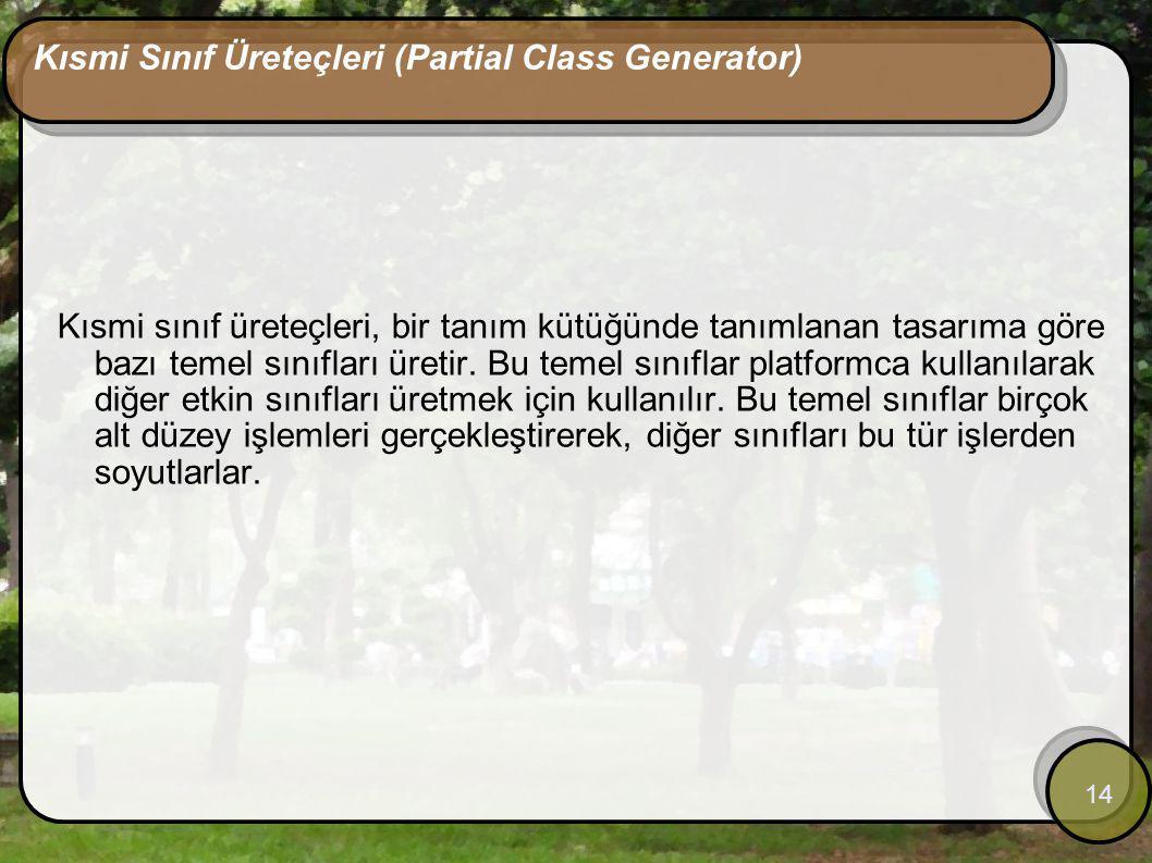 Kısmi Sınıf Üreteçleri (Partial Class Generator)