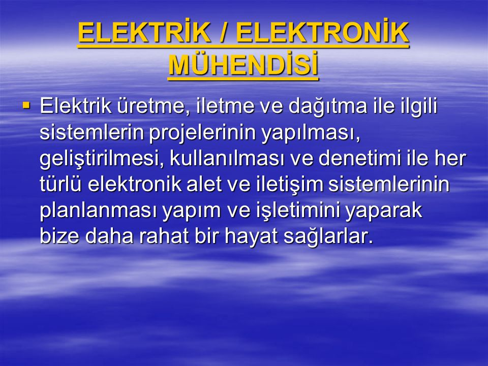ELEKTRİK / ELEKTRONİK MÜHENDİSİ