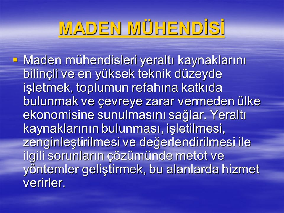 MADEN MÜHENDİSİ