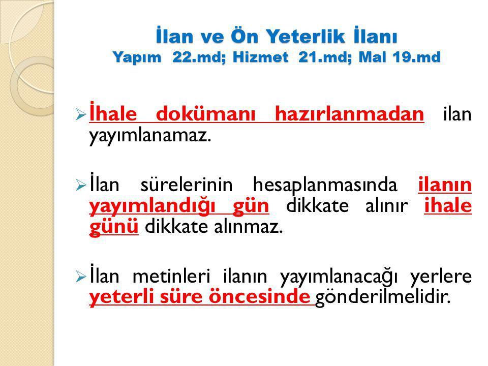 İlan ve Ön Yeterlik İlanı Yapım 22.md; Hizmet 21.md; Mal 19.md