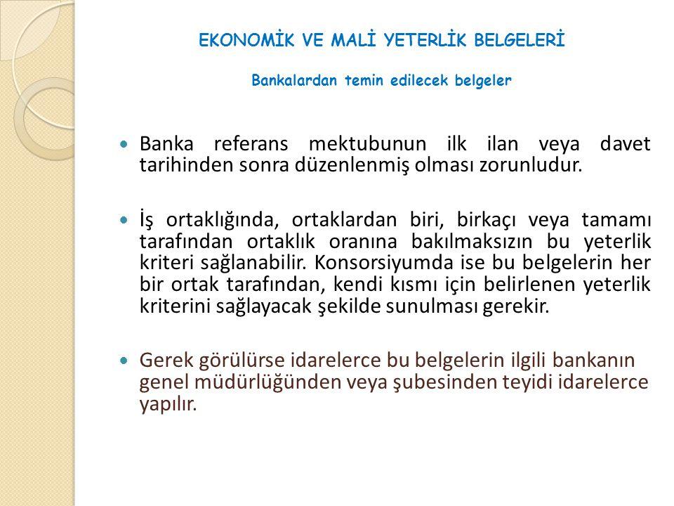 EKONOMİK VE MALİ YETERLİK BELGELERİ Bankalardan temin edilecek belgeler